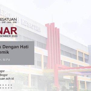 Webinar Mendidik Anak Dengan Hati Di Masa Pendemik Bersama Prof. Dr. Arief Rachman, M.Pd